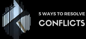 Five Ways to Resolve Conflicts in Workplace