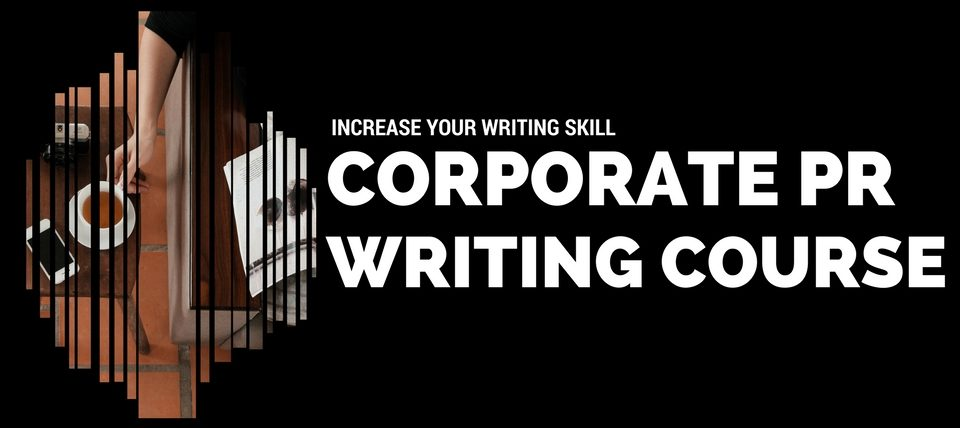 Increase Your Writing Skill with Corporate PR Writing Course