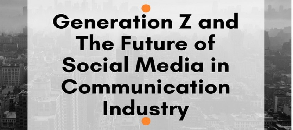 Generation Z and The Future of Social Media in Communication Industry Webinar