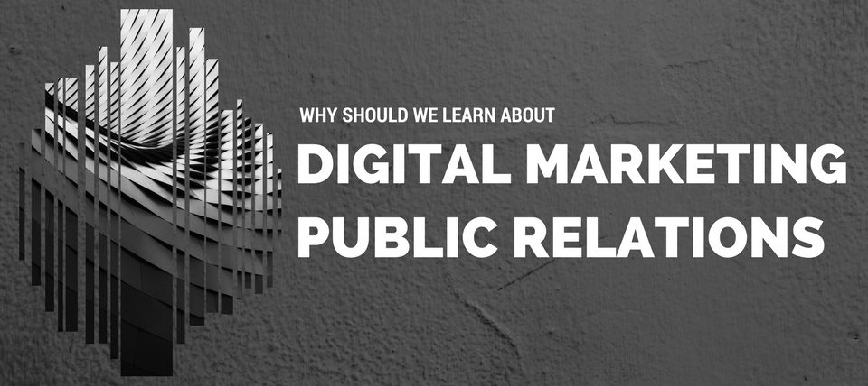 Why We Should Learn About Digital Marketing Public Relations?