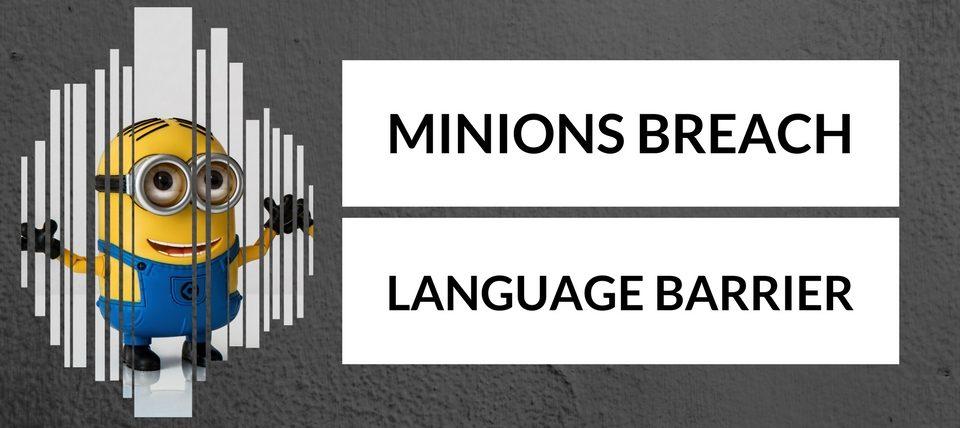 Minions Breach Language Barrier