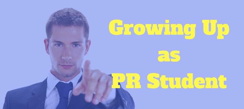 Growing Up as PR Student